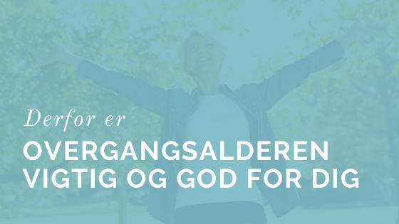 Overgangsalderen Er God Og Vigtig